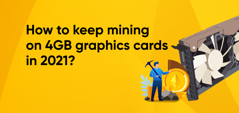 HiveOS — How to keep mining on 4GB graphics cards in 2021?