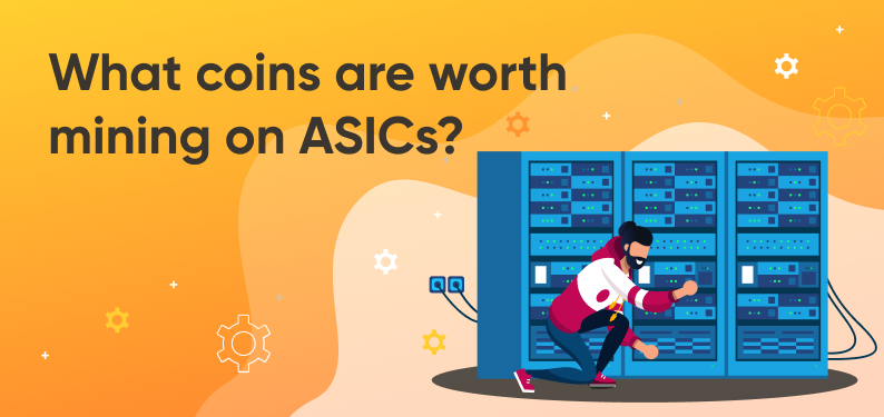 HiveOS — What coins are worth mining on ASICs?